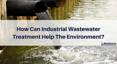 How can industrial wastewater treatment help the environment