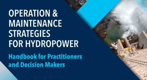 New handbook on hydropower operations and maintenance strategies