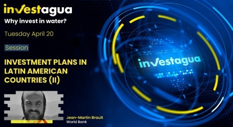 "Jean-Martin Brault outlines at INVESTAGUA the World Bank's vision: "" water-secure world for all"""