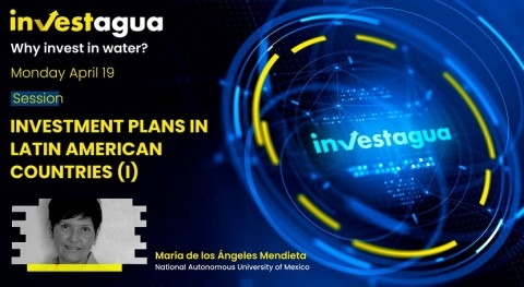 INVESTAGUA: María Ángeles Mendieta notes Mexico's decision to opt for PPP water projects