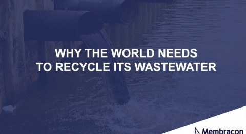 Why the world needs to recycle its wastewater