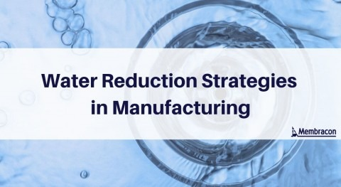Water reduction strategies in manufacturing