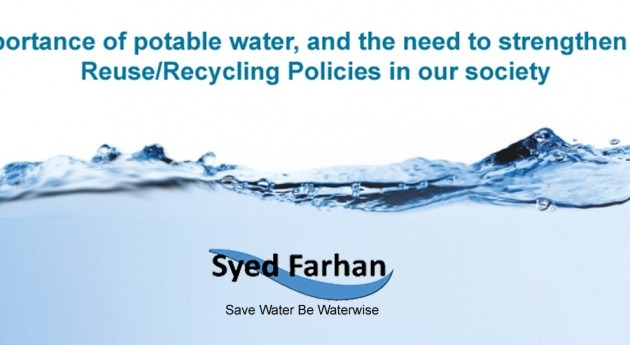 Importance of potable water and the need to strengthen its ReuseRecycling Policies in our society