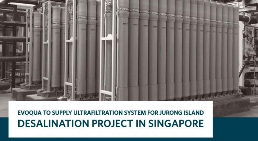 Evoqua to supply ultrafiltration system for Jurong Island desalination project in Singapore