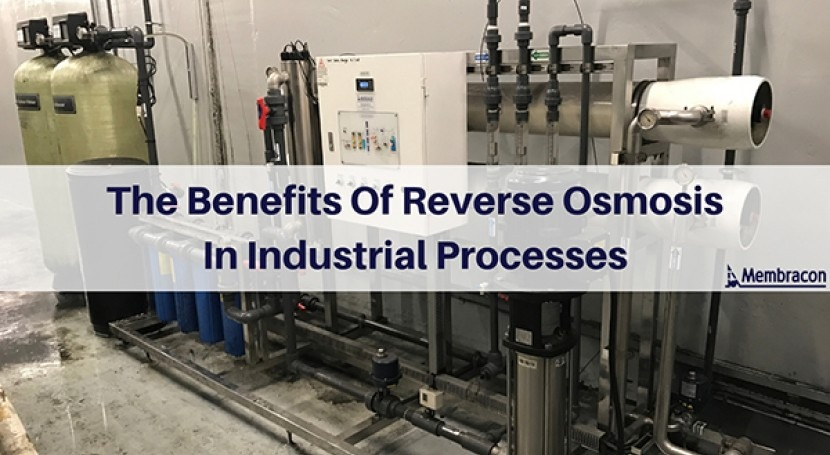The benefits of reverse osmosis in industrial processes