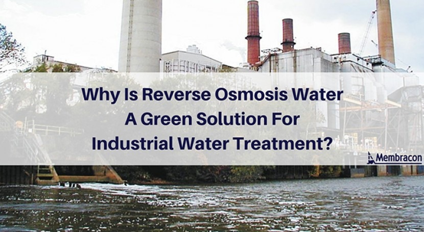 Why is reverse osmosis water green solution for industrial water treatment